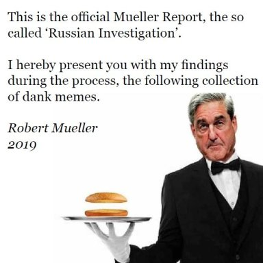 The Mueller Report -  In Memes